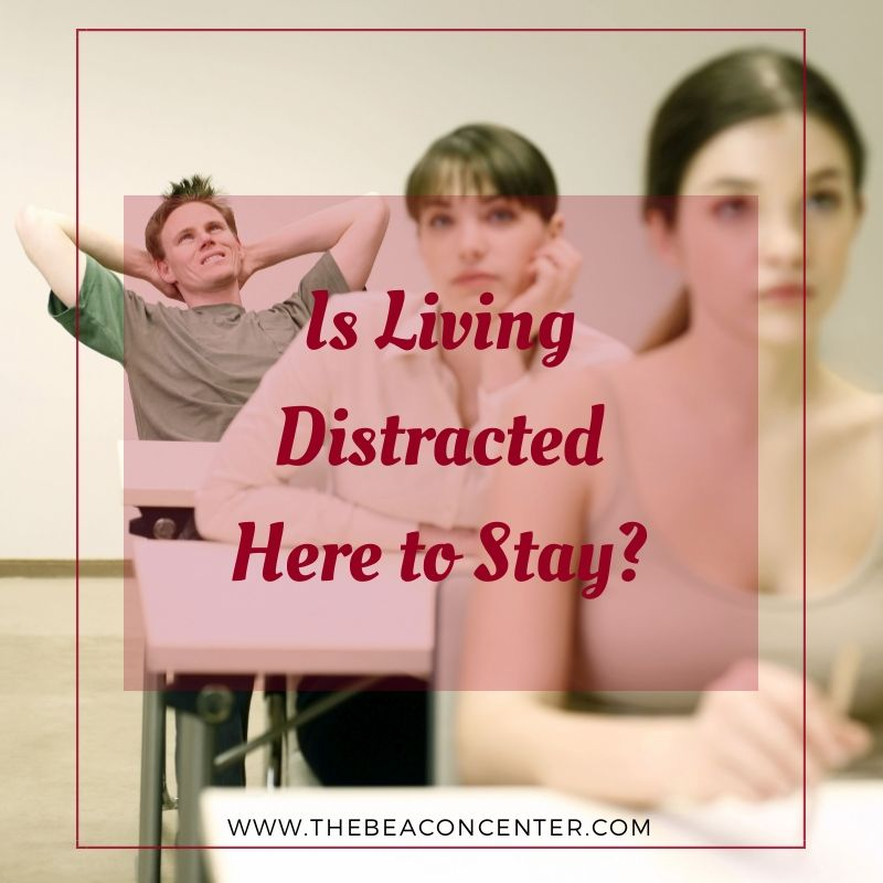 Living Distracted